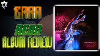 Erra Neon - Album Review!