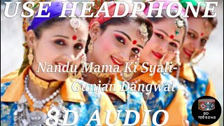Nandu Mama Ki Syali|| Use Headphones🎧| 8D Audio With Ultra bass || पहाड़ी Song||