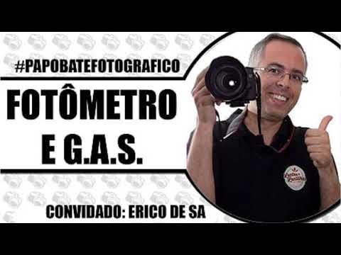 Fotômetro e G.A.S - #papobatefotografico com Erico de Sá do Lentes & Lentilhas