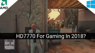 AMD Radeon HD 7770 Good For Gaming In 2018?