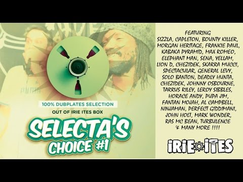 SELECTA'S CHOICE #1 - MIXTAPE 100% DUBPLATES BY IRIE ITES SOUND (FR) 2015