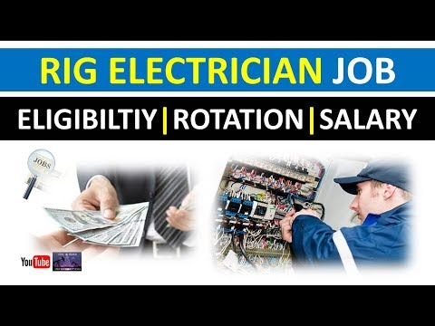 Rig Electrician Job | Eligibility | Rotation | Salary | Oil and Gas