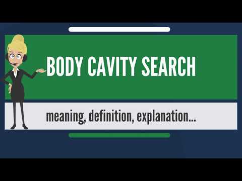 What is BODY CAVITY SEARCH? What does BODY CAVITY SEARCH mean? BODY CAVITY SEARCH meaning