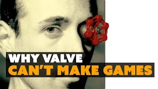 Why Valve Can't Make Games