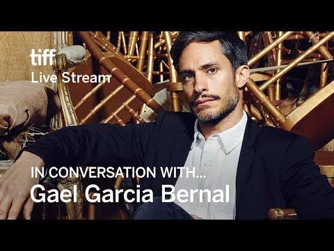 GAEL GARCIA BERNAL In Conversation With...  TIFF17