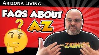 FAQs About Arizona | Living in Arizona - Living in Phoenix Arizona (2018)