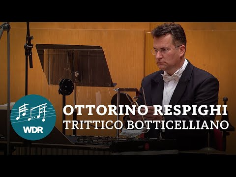 ottorino-respighi---trittico-botticelliano-|-cristian-măcelaru-|-wdr-sinfonieorchester