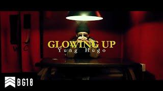 Yung Hugo - Glowing Up [MV]