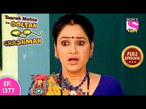 Taarak Mehta Ka Ooltah Chashmah - Full Episode 1377 - 12th August, 2018 thumbnail