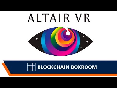 Altair VR - first VR platform for world discovery built on blockchain technology!