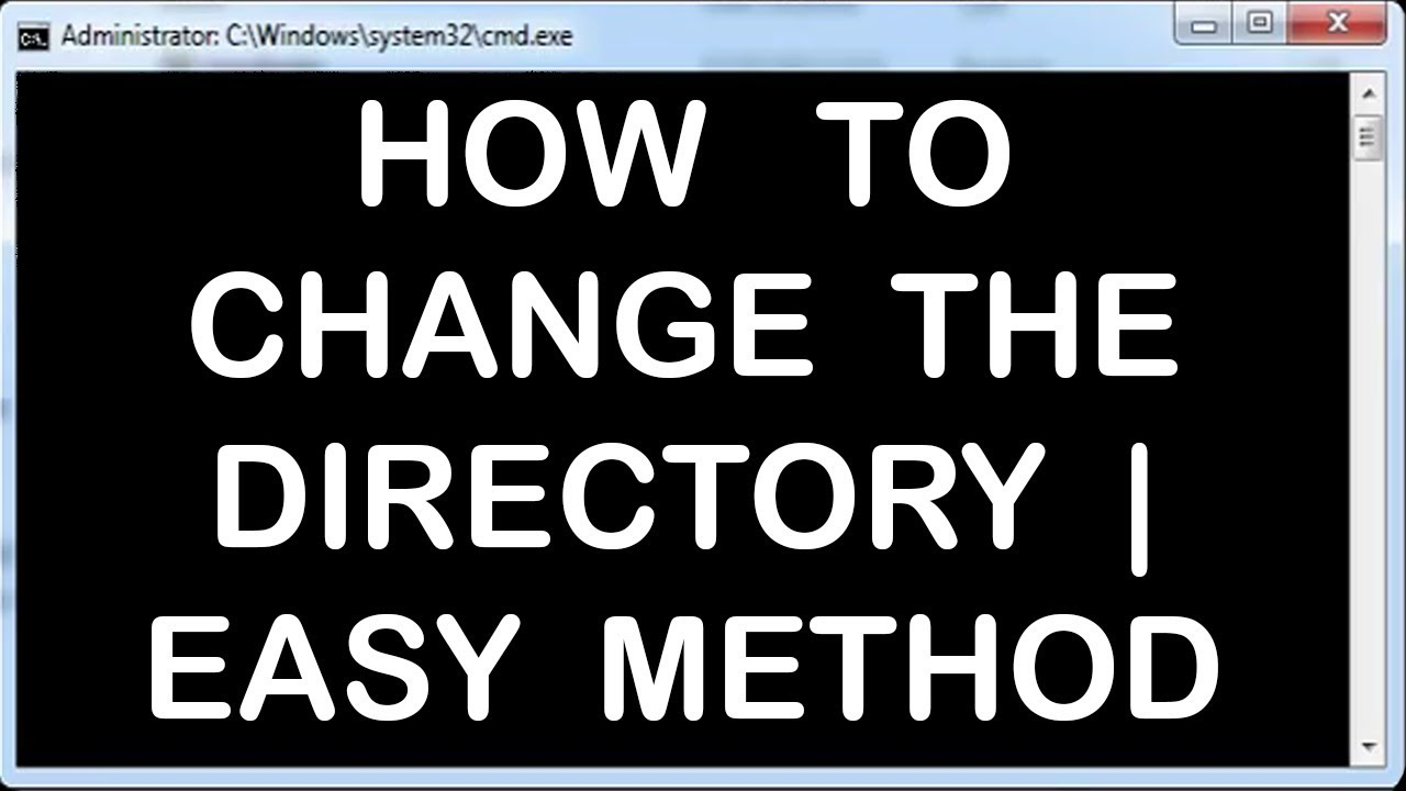 Windows Command Line Tutorials - 7 - HOW TO CHANGE DIRECTORY | HOW TO OPEN  CMD FROM A DIRECTORY