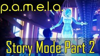 P.A.M.E.L.A. Gameplay Story Mode Pt 2