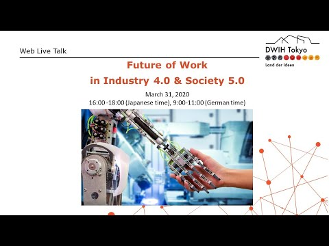 Web Live Talk - Future Of Work In Industry 4.0 & Society 5.0