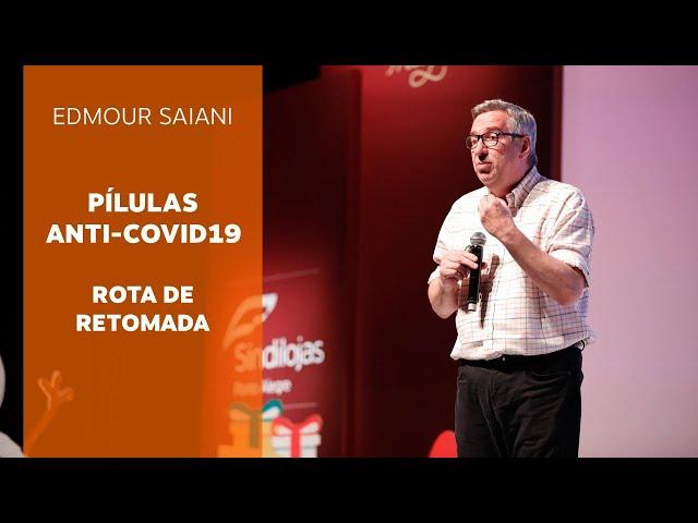 Pílulas Anti-Covid19 - Rota de Retomada   Edmour Saiani
