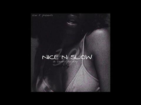 Slim K - Nice & Slow 30 (A Lovers Holiday) [Full Mixtape]