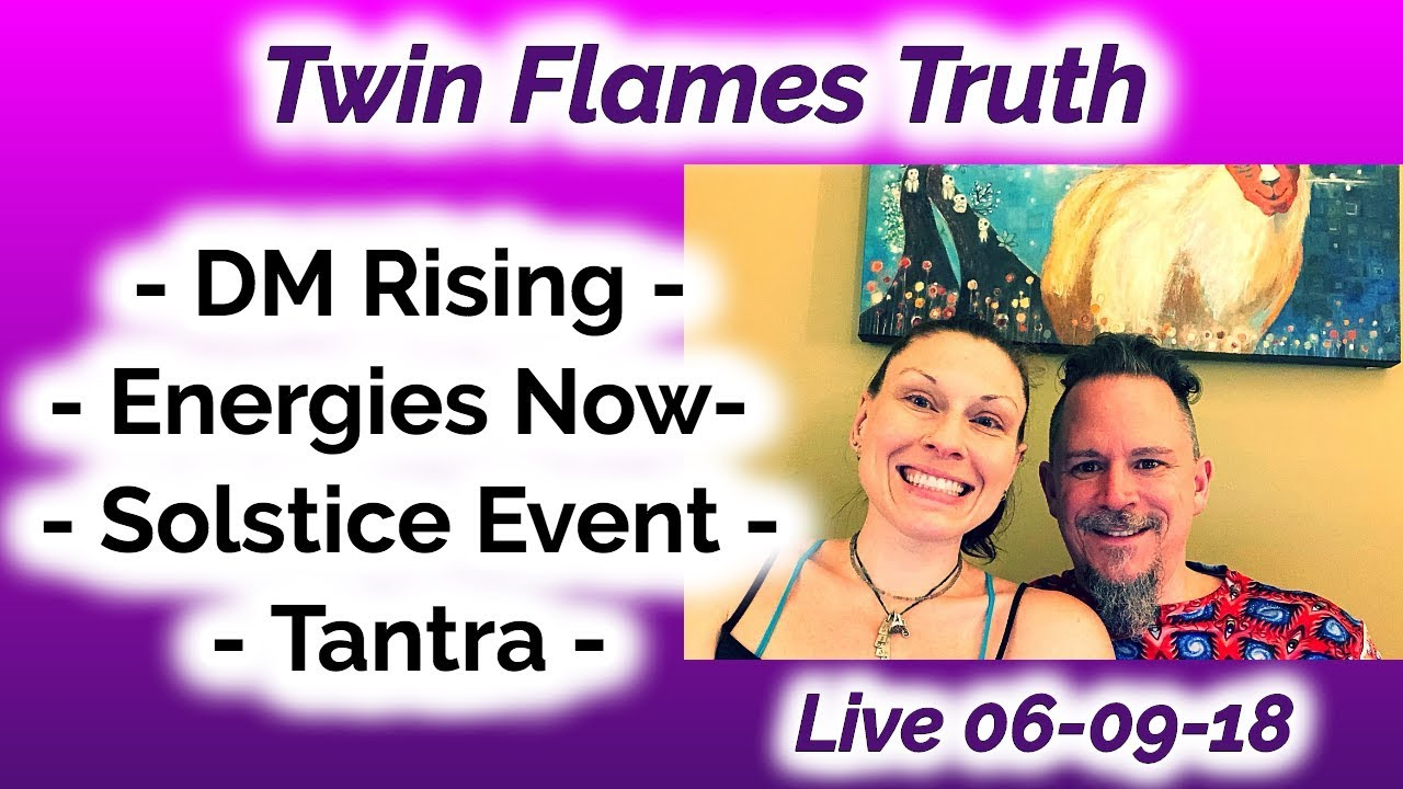 🔥🔥 Twin Flames Truth: Current Energy Wave, Divine Masculine Rising,  Solstice Event, Tantra
