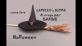 Halloween : come fare CAPELLO e SCOPA  di strega per BARBIE