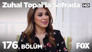 Zuhal Topal'la Sofrada 176. Bölüm
