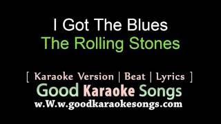 Download I Got The Blues  - The Rolling Stones (Lyrics Karaoke) [ goodkaraokesongs.com ]
