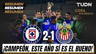 Resumen y goles | Cruz Azul 21 Chivas | Final  Copa por México | TUDN