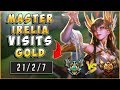 MASTER IRELIA VISITS GOLD - League of Legends