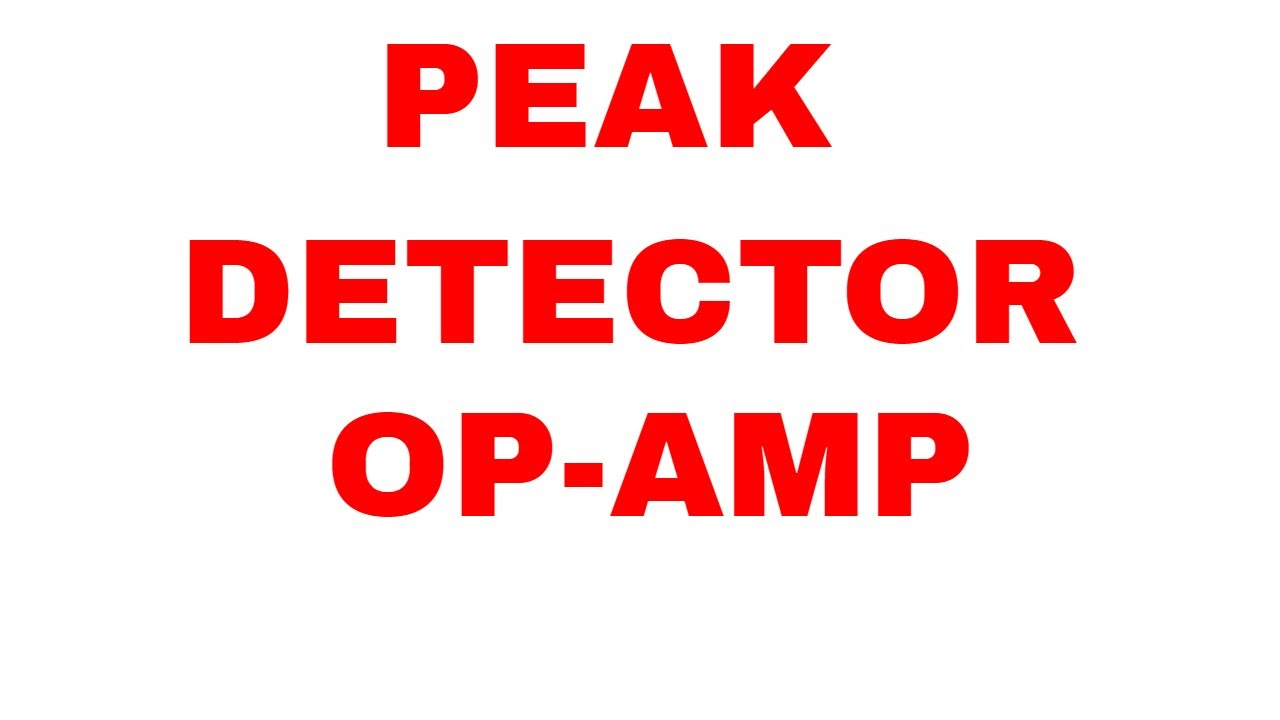 Peak Detector Circuit Using Op Amp Multisim Youtube Diagram Pictures