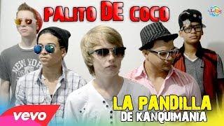 Palito de Coco Balada - La Pandilla De Kanquimania