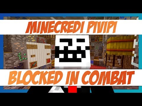MINECREDI PIVIPI : BLOCKED IN COMBAT