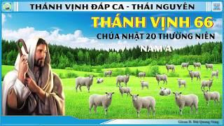 Thánh Vịnh 66 Thái Nguyên - CN 20 Thường Niên - Năm A