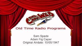 Sam Spade: The Adam Fig Caper -- Comicweb Old Time Radio