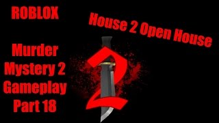 Welcome to House 2 | ROBLOX Murder Mystery 2 Gameplay Part 18