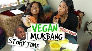 VEGAN MUKBANG| STORY TIME [Indian Food]