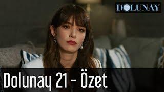 Dolunay 21. Bölüm - Özet