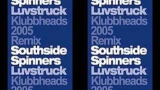 SOUTHSIDE SPINNERS - LUVSTRUCK (KLUBBHEADS 2005 REMIX)