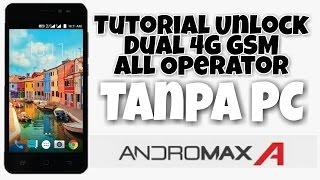 Cara Unlock Dual 4G GSM Andromax A ( All Rom )