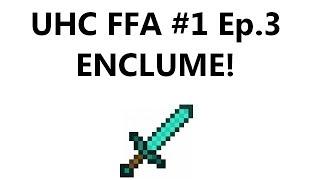 UHC FFA #1 Ep.3 : ENCLUME!