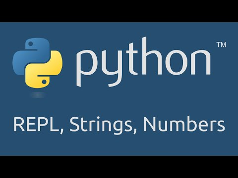 Intro To Python - REPL, Strings, And Numbers