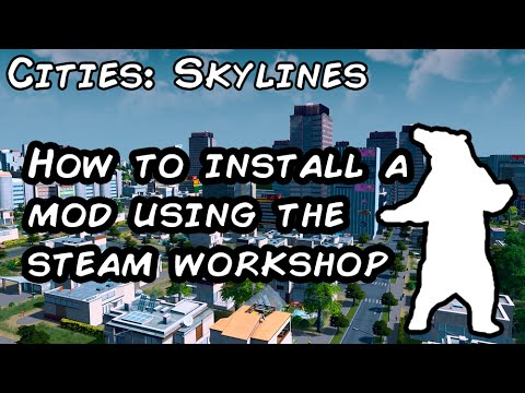 Installing a mod from the steam workshop in Cities Skylines