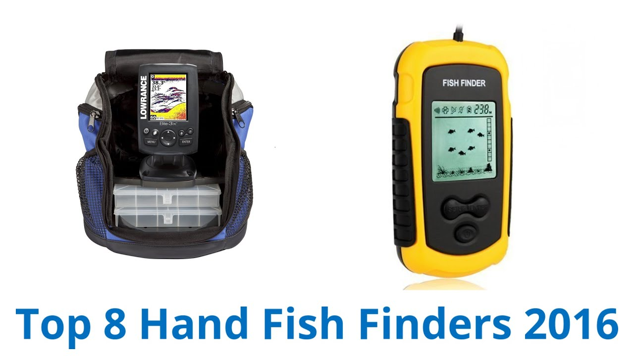 8 best hand fish finders 2016 - youtube, Fish Finder