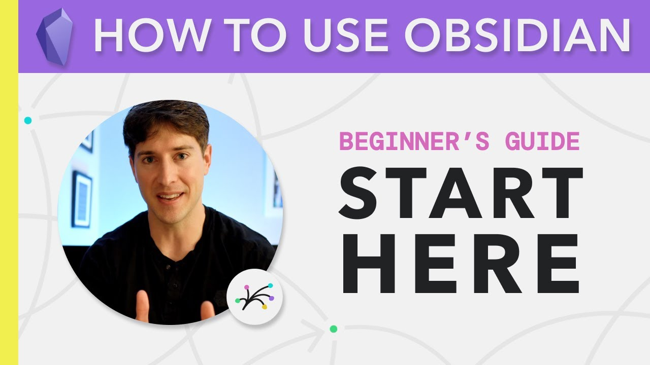 Obsidian for Beginners: Start HERE — How to Use the Obsidian App for Notes