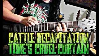 Cattle Decapitation - Time's Cruel Curtain - Guitar cover