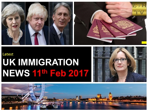 UK Immigration News 11th February 2017