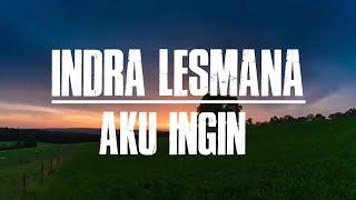 Indra lesmana - Aku ingin   Lyrics