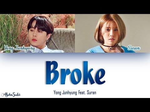 Yong Junhyung [용준형] - Broke [빈털터리] Feat SURAN [수란] Color Coded Lyrics/가사 [Han|Rom|Eng]