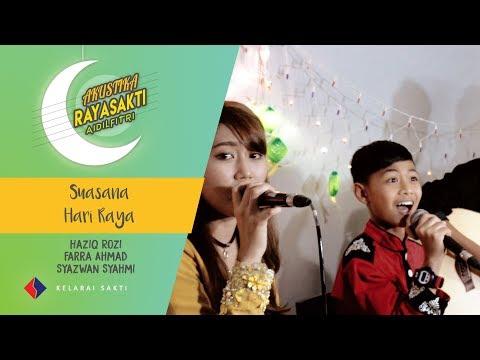 (Akustika Rayasakti Aidilfitri) Suasana Hari Raya - Farra Ahmad & Haziq Rozi ft Syazwan Syahmi