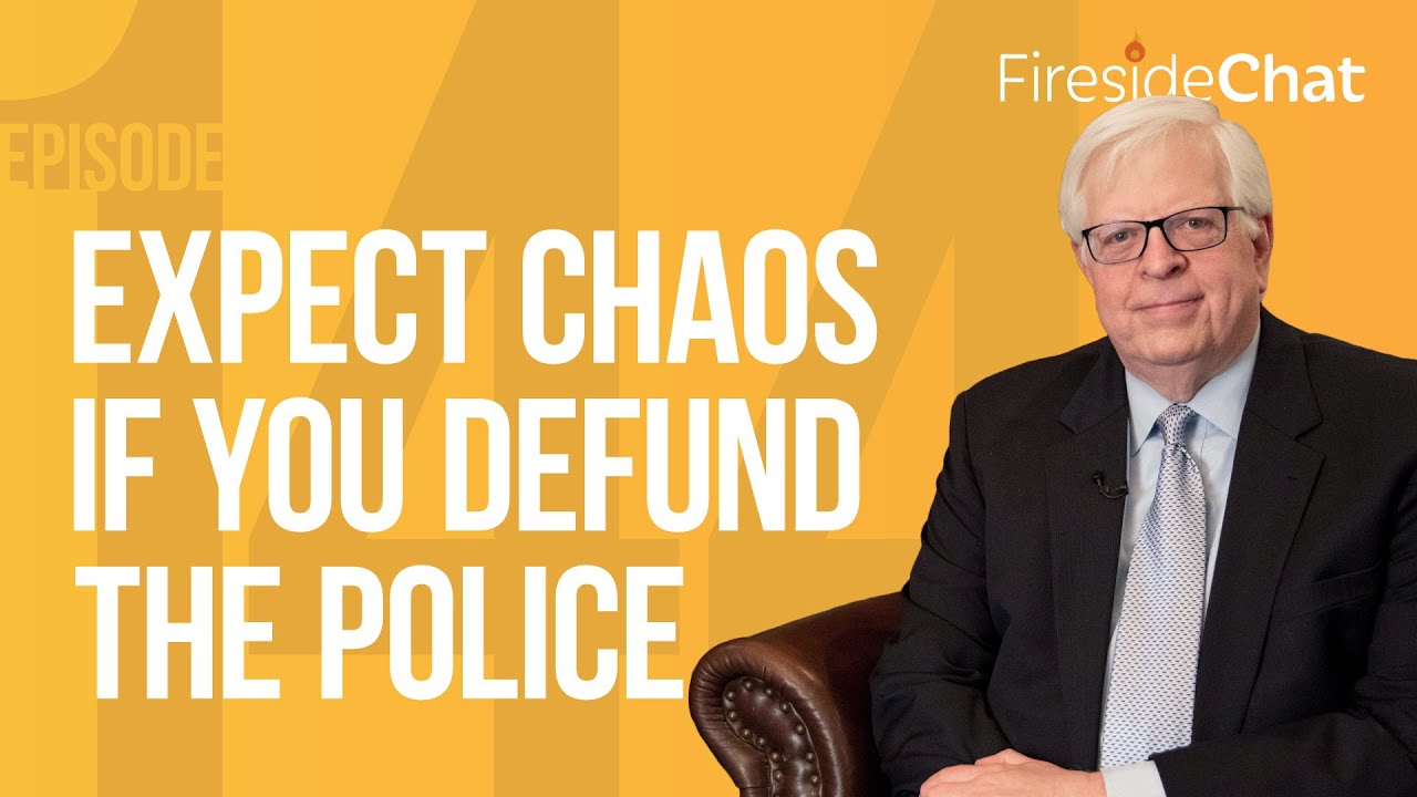 Fireside Chat Ep. 144 — Expect Chaos If You Defund the Police