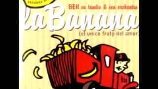 La banana (el único fruto del amor) - Ben Sa Tumba y su Orquesta