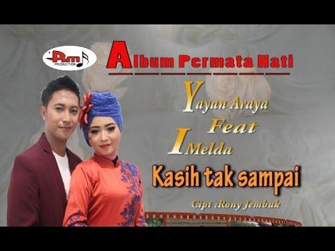 YAYAN ARAYA feat IMELDA - kasih tak sampai - Album Permata Hati (Dangdut) RM Production