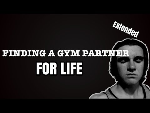 FINDING A GYM PARTNER FOR LIFE! Very Powerful motivational speech!! (extended)