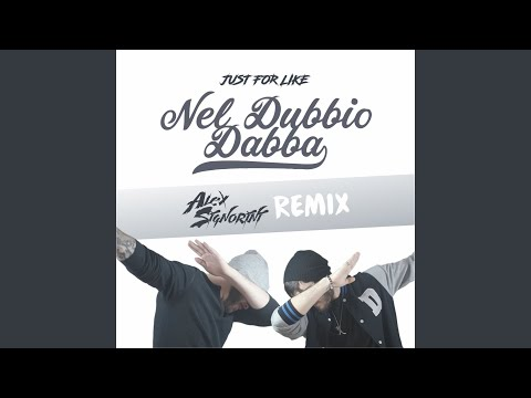 Nel dubbio dabba (Alex Signorini Remix Extended Censored Version)